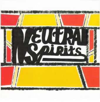 Neutral Spirits - Neutral Spirits (1972)