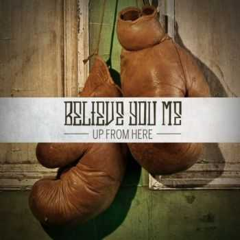 Believe You Me - Up From Here [EP] (2012)