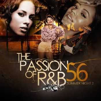 DJ Triple Exe - The Passion Of R&B 56 (2012)