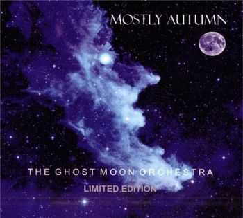 Mostly Autumn  -  The Ghost Moon Orchestra [2CD Limited Edition]  (2012)