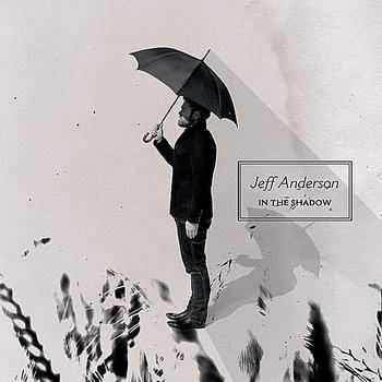 Jeff Anderson - In The Shadow (2012)