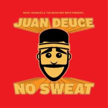 Juan Deuce  - No Sweat  (2012)