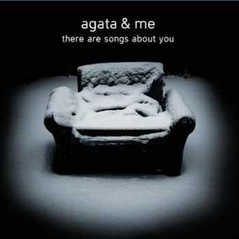 Agata And Me - There Are Songs About You (2012)