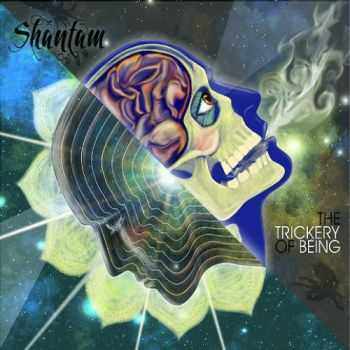 Shantam - The Trickery Of Being (2011)