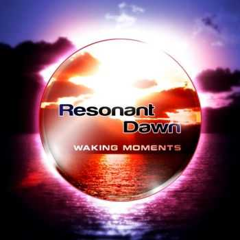 Resonant Dawn - Waking Moments (2010)