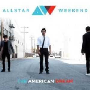 Allstar Weekend  -  The American Dream  (2012)