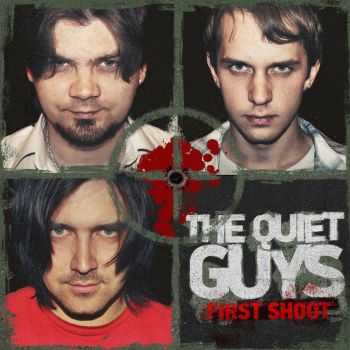 The Quiet Guys -  First Shoot [EP] (2012)