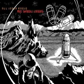 All India Radio - Red Shadow Landing (2012)