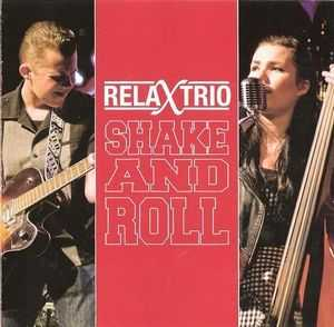 Relax Trio - Shake And Rol (2012)