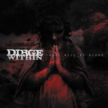 Dirge Within - There Will Be Blood (2012)