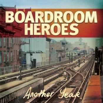 Boardroom Heroes - Another Year (2012)