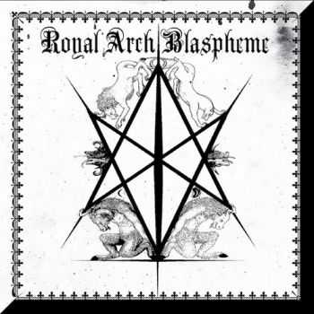 The Royal Arch Blaspheme - II (2012)