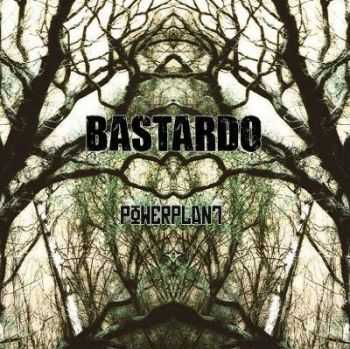 Bastardo - Powerplant (2012)