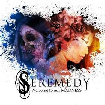 Seremedy - Welcome to Our Madness (2012)