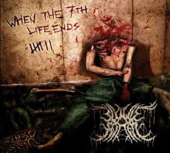 Slowly Rotten - When The 7th Life Ends [EP] (2012)