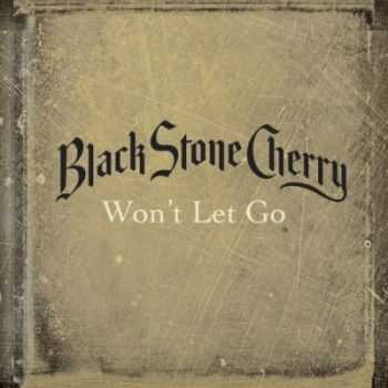Black Stone Cherry - Won't Let Go (Single) (2012)