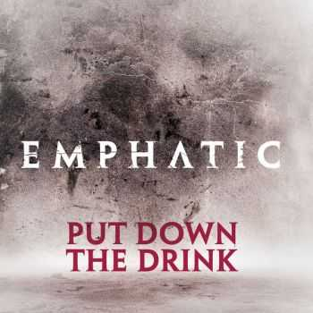 Emphatic - Put Down the Drink (Single) (2012)