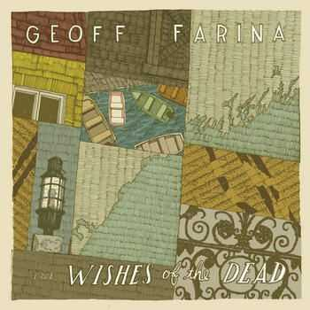 Geoff Farina - The Wishes Of The Dead (2012)