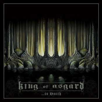 King Of Asgard - ...To North (2012) (Deluxe Edition)