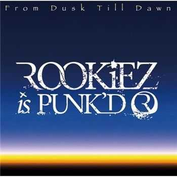 Rookiez is Punk'd - From Dusk Till Dawn(2012)