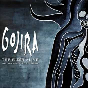 Gojira - The Flesh Alive (Deluxe Edition) (2012)
