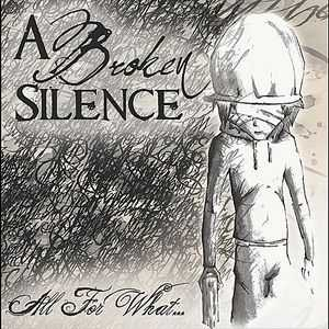A Broken Silence - All for What... [Ep] (2011)