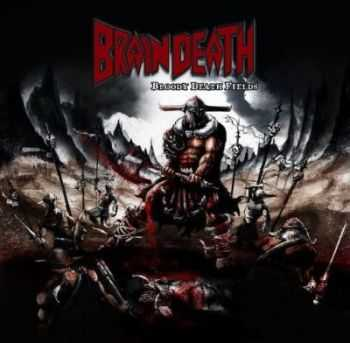 Brain Death - Bloody Death Fields (2012)