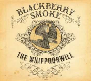Blackberry Smoke - The Whippoorwill (2012)