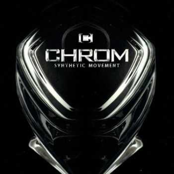 Chrom - Synthetic Movement (2012)