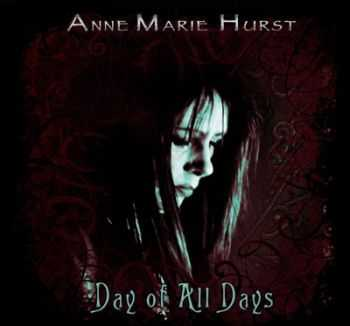 Anne Marie Hurst - Day Of All Days (2012)
