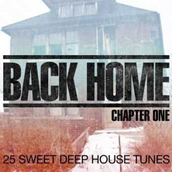 VA - Back Home: Chapter One (25 Sweet Deep House Tunes) (2012)