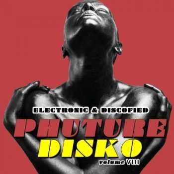 VA - Phuture Disko Vol 8 (Electrified & Discofied) (2012)