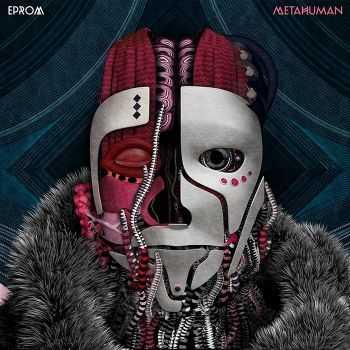 EPROM - Metahuman (2012)