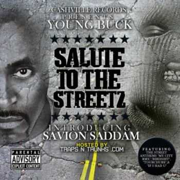 Young Buck & Savion Saddam - Salute To The Streetz (2012)
