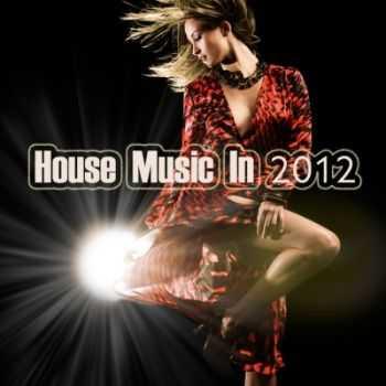 VA - House Music In 2012 (2012)