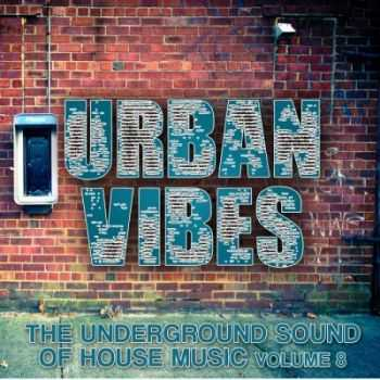 VA - Urban Vibes (The Underground Sound Of House Music Vol 8) (2012)