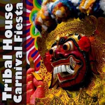 VA - Tribal House Carnival Fiesta (2012)