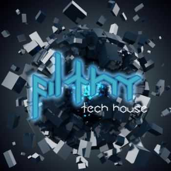 VA - Filthy Tech House (2012)