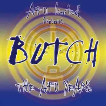Butch - The AFU Years [The Best of Butch] (2012)