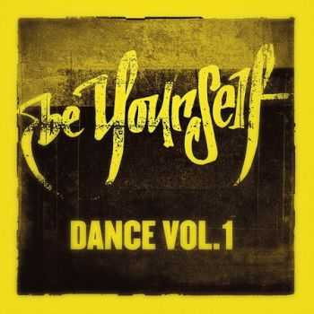 Be Yourself Dance: Volume 1 (2012)