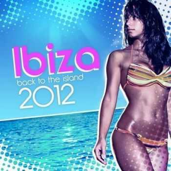 Ibiza 2012: Back to the Island (2012)