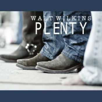 Walt Wilkins - Plenty (2012)