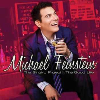 Michael Feinstein - The Sinatra Project, Volume II: The Good Life (2011) FLAC