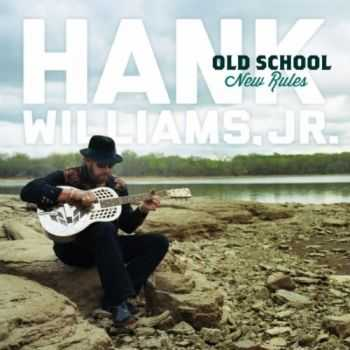 Hank Williams, Jr. - Old School New Rules (2012)
