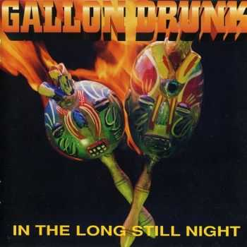 Gallon Drunk - In the Long Still Night  (1996) FLAC