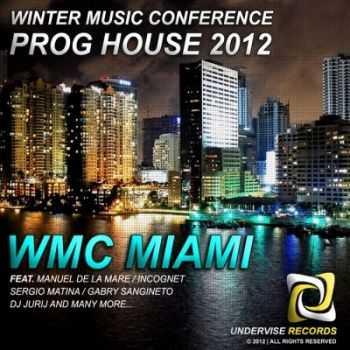 VA - Winter Music Conference Prog House 2012 WMC Miami (2012)
