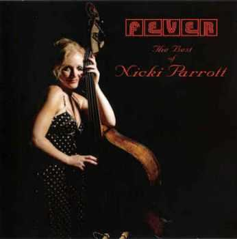 Nicki Parrott - Fever: The Best Of Nicki Parrott (2011)