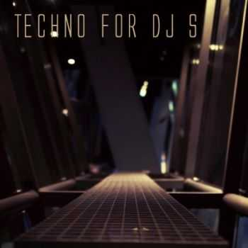 VA - Techno For DJs (2012)