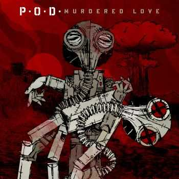 P.O.D. - Murdered Love (Japan Edition) (2012)