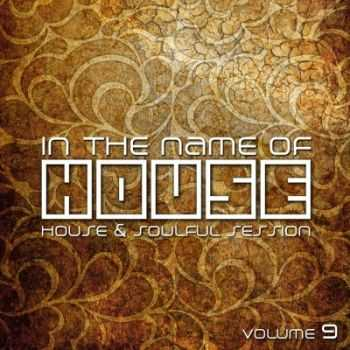 VA - In the Name of House (House & Soulful Session #9) (2012)